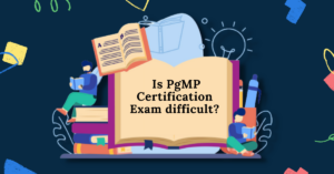 Is the PgMP Certification Exam More Difficult To Clear?